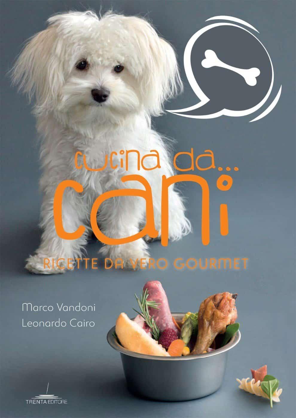 Cucina da…cani! Ricette e sana alimentazione anche per gli amici pelosi